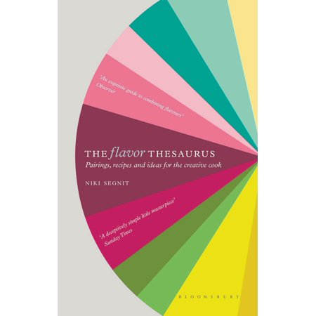 The Flavor Thesaurus : A Compendium of Pairings, Recipes and Ideas for the Creative Cook