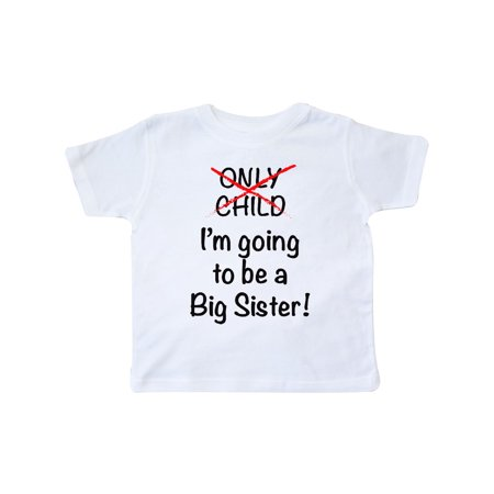 I'm going to be a Big Sister! Toddler T-Shirt