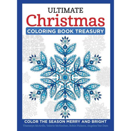 Ultimate Christmas Coloring Book Treasury Color The Season Merry And Bright