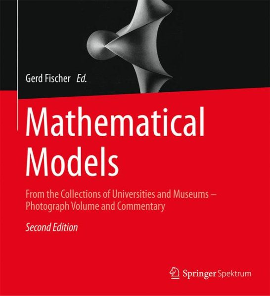 Mathematical Models : From the Collections of Universities and Museums - Photograph Volume and Commentary