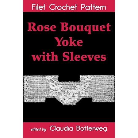 - Rose Bouquet Yoke with Sleeves Filet Crochet Pattern - eBook