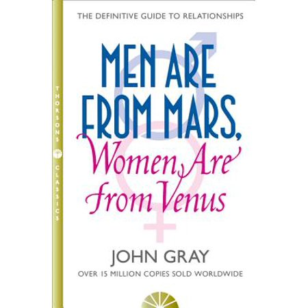 Men Are from Mars, Women Are from Venus : The Definitive Guide to Relationships