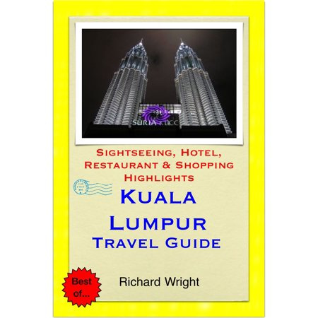 Kuala Lumpur, Malaysia Travel Guide - Sightseeing, Hotel, Restaurant & Shopping Highlights (Illustrated) -