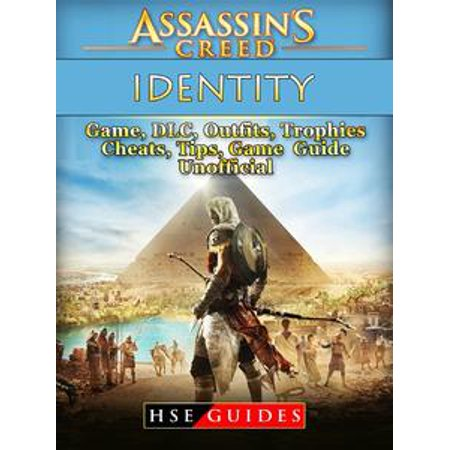Assassins Creed Identity Game, DLC, Outfits, Trophies, Cheats, Tips, Game Guide Unofficial - eBook - Assasins Creed Outfits