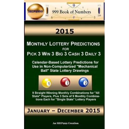 2015 Monthly Lottery Predictions For Pick 3 Win 3 Big 3 Cash 3 Daily 3  Calendar Based Lottery Predictions For Use In Non Computerized Mechanical Ball