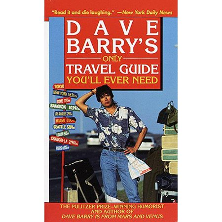 Dave Barry's Only Travel Guide You'll Ever Need - eBook Dave Millers Homebrewing Guide