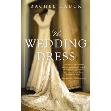 The Wedding Dress From New York Times bestselling author comes The Wedding Dress. Four brides. One Dress. A tale of faith, redemption, and timeless love.