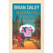 Requiem for a Ruler of Worlds (Paperback)