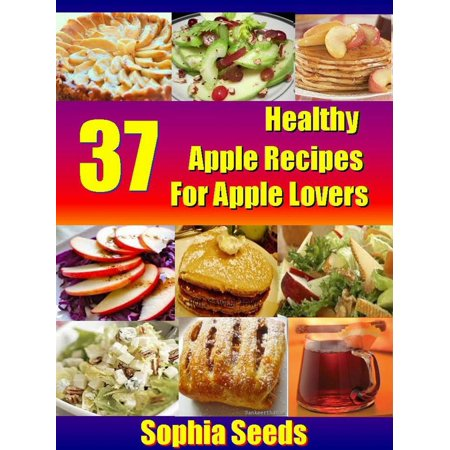 37 Healthy Apple Recipes for Apple Lovers - eBook (Apple Recipes For Halloween)