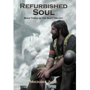 Refurbished Soul : Book Three of the Shift Trilogy