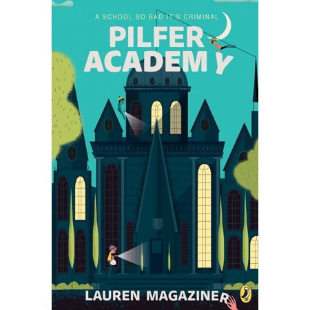 Pilfer Academy : A School So Bad It's Criminal