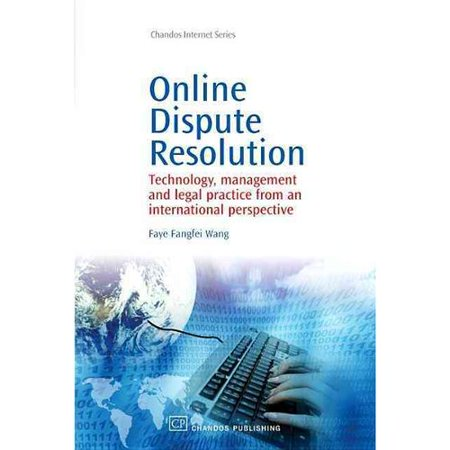 Online Dispute Resolution  Technology  Management And Legal Practice From An International Perspective