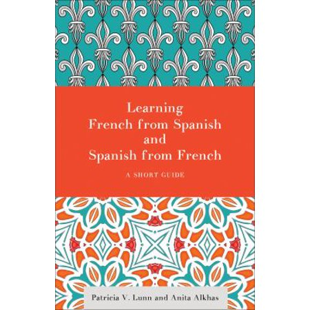 Learning French From Spanish And Spanish From French  A Short Guide
