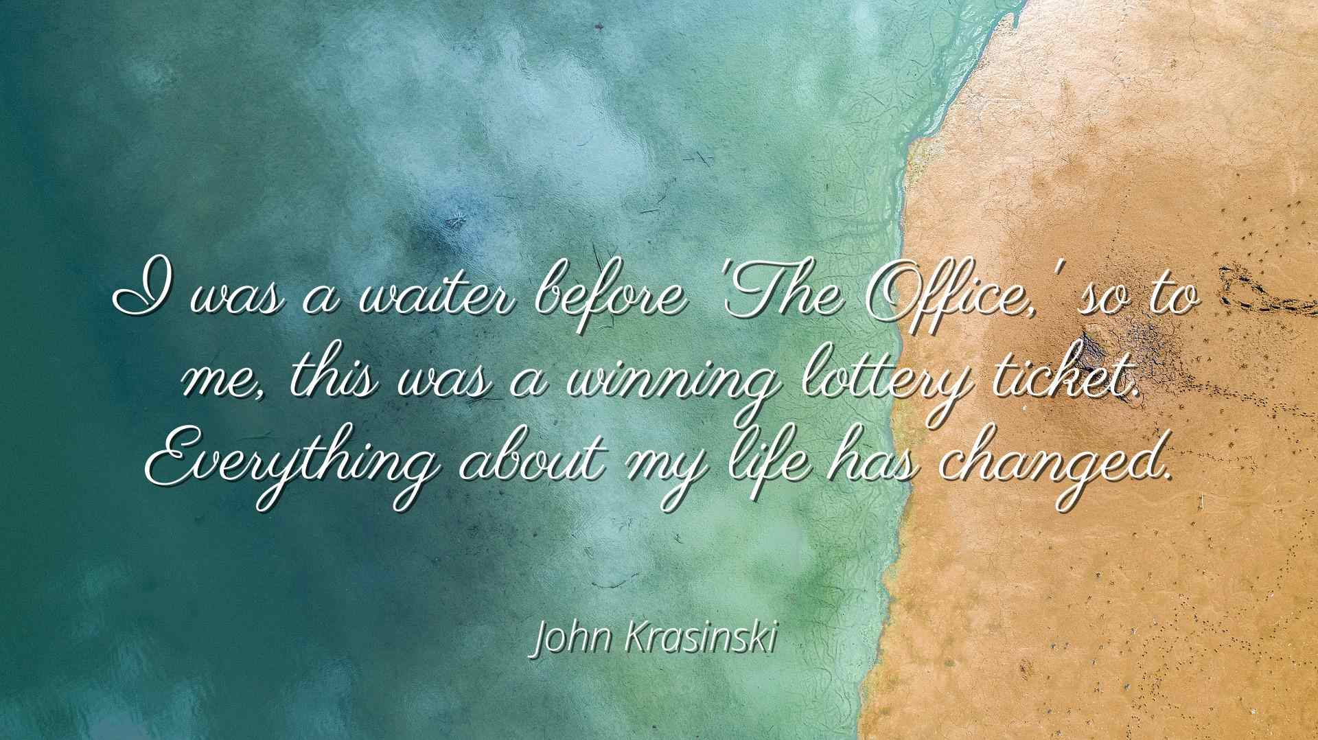 John Krasinski I Was A Waiter Before The Office So To Me This