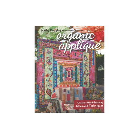 Organic Appliqué: Creative Hand-Stitching Ideas and Techniques (Paperback)