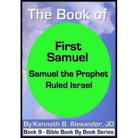 The Book of First Samuel - Samuel the Prophet Ruled Israel - eBook