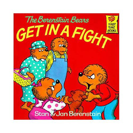 The Berenstain Bears Get In A Fight  First Time Books R