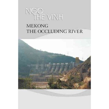 Mekong  The Occluding River  The Tale Of A River