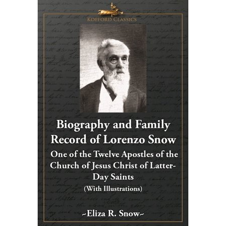 Biography and Family Record of Lorenzo Snow - eBook