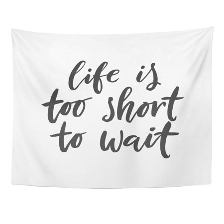 UFAEZU Abstract Word Brush Pen Lettering Phrase Life is Too Short to Wait Adventure Wall Art Hanging Tapestry Home Decor for Living Room Bedroom Dorm 51x60