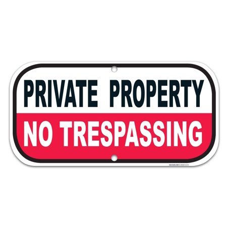 SIGO SIGNS Private Property - No Trespassing Sign 6 x 12  40 Aluminum, For  Indoor or Outdoor Use