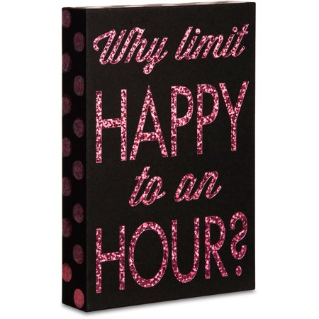 """Pavilion- """"Why limit Happy to an Hour?"""" Pink Sparkle Polka Dot 4x6 Wall Plaque"""