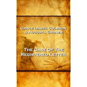 Grace Isabel Colbron & Augusta Groner - The Case Of The Reigstered Letter - eBook