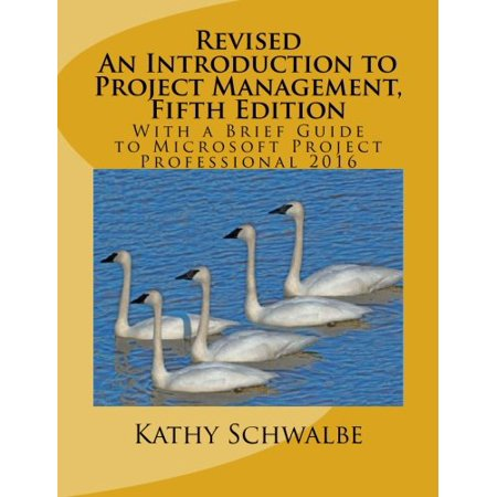 Revised An Introduction To Project Management  Fifth Edition  With A Brief Guide To Microsoft Project Professional 2016  9781533000781  Paperback  1