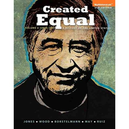 Created Equal: A History of the United States: Since 1865
