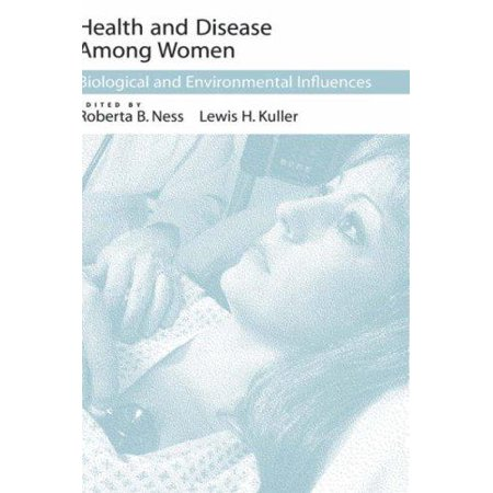 Health And Disease Among Women  Biological And Environmental Influences