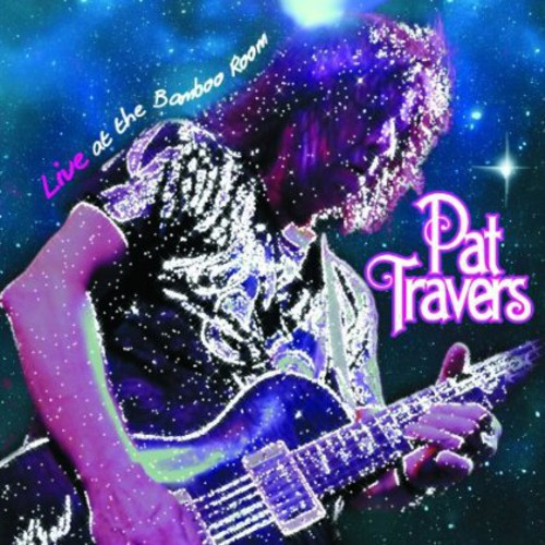 Pat Travers - Live at the Bamboo Room [CD]