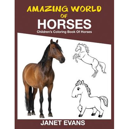 Children's Coloring Books (Amazing World of Horses : Children's Coloring Book of)