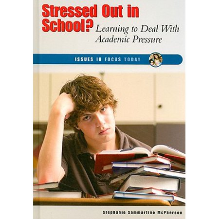 Stressed Out in School? : Learning to Deal with Academic Pressure ()