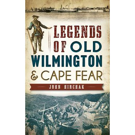 Legends of Old Wilmington & Cape Fear - City Of Wilmington Jobs