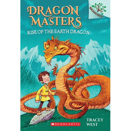 Dragon Rise - Rise of the Earth Dragon: A Branches Book (Dragon Masters #1)