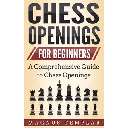 Chess Openings : For Beginners