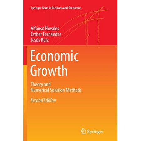Economic Growth : Theory and Numerical Solution (Economic Growth Theory And Numerical Solution Methods)