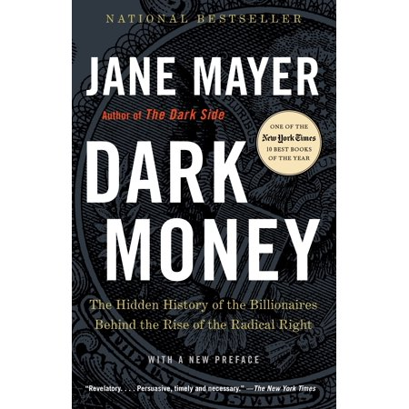 Dark Money : The Hidden History of the Billionaires Behind the Rise of the Radical Right](History Behind Halloween)