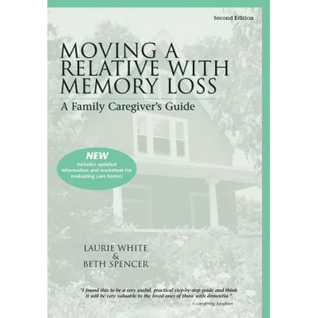 Buy Moving a Relative with Memory Loss: A Family Caregiver's Guide Before Too Late