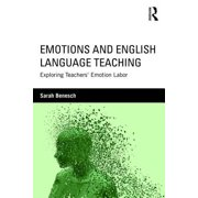 Emotions and English Language Teaching : Exploring Teachers' Emotion Labor