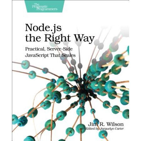 Node.Js the Right Way : Practical, Server-Side JavaScript That (Best Node Js Hosting Service)
