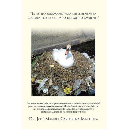 El Estilo Farragoso Para Implementar La Cultura Por El Cuidado Del Medio Ambiente - (Que Es El Medio Ambiente Para Ninos)