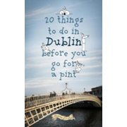 20 Things To Do In Dublin Before You Go For a Pint - eBook