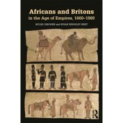 Africans and Britons in the Age of Empires, 1660-1980 - eBook