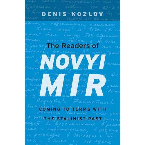 The Readers of Novyi Mir: Coming to Terms With the Stalinist Past