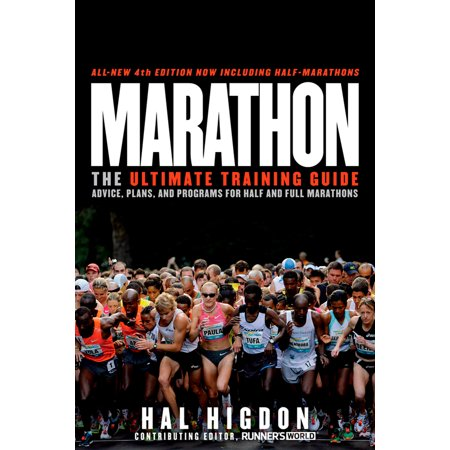 Marathon, All-New 4th Edition : The Ultimate Training Guide: Advice, Plans, and Programs for Half and Full
