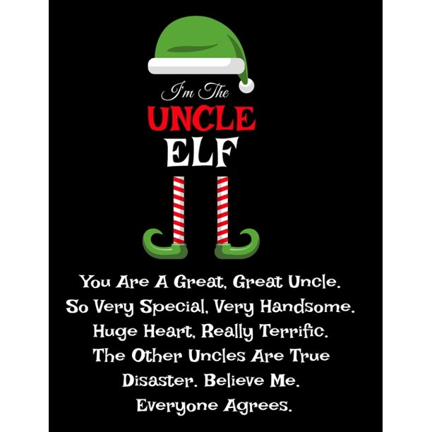 I M The Uncle Elf Funny Sayings Gifts From Niece Nephew For Worlds Best And Awesome