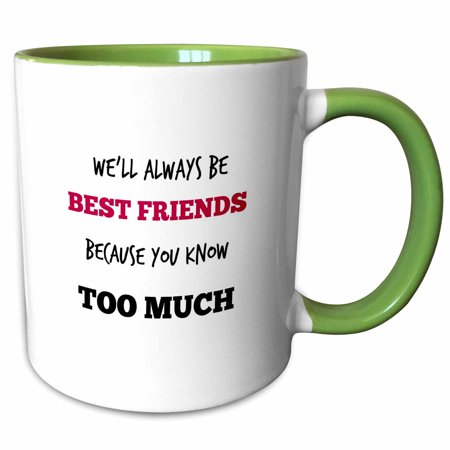 3dRose Best friends. Friendship. Saying. Quotes. - Two Tone Green Mug,