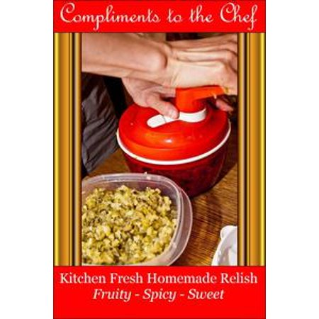Spicy Corn Relish - Kitchen Fresh Homemade Relish: Fruity - Spicy – Sweet - eBook