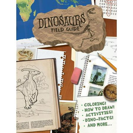 Dinosaurs Field Guide (Dinosaur Field Guide)